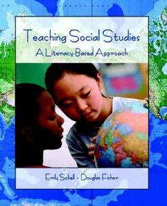 Teaching Social Studies: A Literacy-Based Approach - Douglas Fisher,Emily Schell - cover