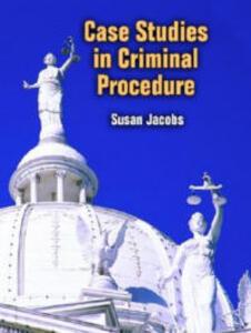 Case Studies in Criminal Procedure - Susan Jacobs - cover