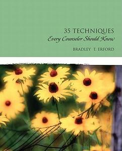Thirty-Five Techniques Every Counselor Should Know - Bradley T. Erford,Susan T. Eaves,Emily M. Bryant - cover