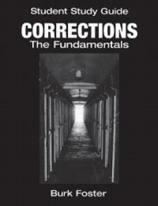 Student Study Guide: Corrections the Fundamentals - Burk Foster - cover