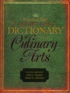 The Prentice Hall Essentials Dictionary of Culinary Arts - Sarah R. Labensky,Gaye G. Ingram,Steven R. Labensky - cover
