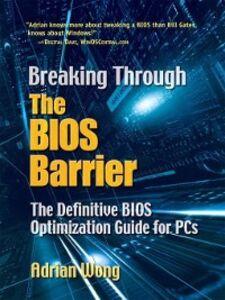 Ebook in inglese Breaking Through the BIOS Barrier Wong, Adrian