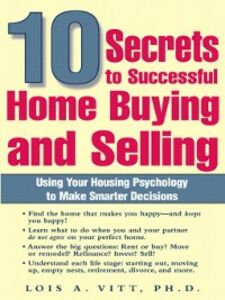 Ebook in inglese 10 Secrets to Successful Home Buying and Selling Vitt, Lois A.