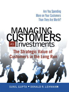 Ebook in inglese Managing Customers as Investments Gupta, Sunil , Lehmann, Donald