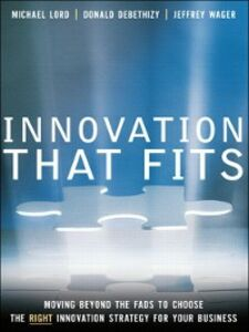 Ebook in inglese Innovation that Fits deBethizy, Donald , Lord, Michael , Wager, Jeffrey