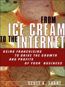 Ebook in inglese From Ice Cream to the Internet Shane, Scott A.