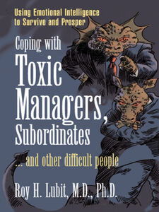 Ebook in inglese Coping with Toxic Managers, Subordinates ... and Other Difficult People Lubit, Roy H.