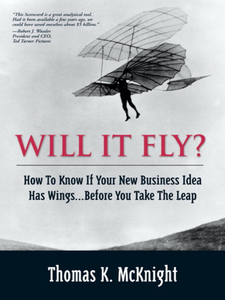 Ebook in inglese Will It Fly? How to Know if Your New Business Idea Has Wings...Before You Take the Leap McKnight, Thomas K.
