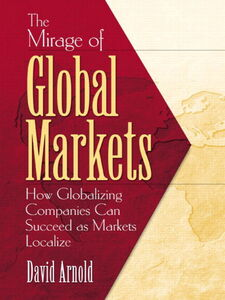 Ebook in inglese The Mirage of Global Markets Arnold, David
