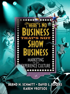 Ebook in inglese There's No Business That's Not Show Business Rogers, David L. , Schmitt, Bernd H. , Vrotsos, Karen L.