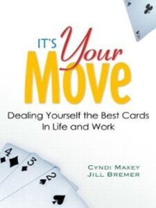 Ebook in inglese It's Your Move Bremer, Jill , Maxey, Cyndi