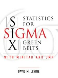 Foto Cover di Statistics for Six Sigma Green Belts with Minitab® and JMP<sup>TM</sup>, Ebook inglese di David M. Levine, edito da Pearson Education