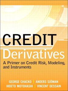 Ebook in inglese Credit Derivatives Chacko, George , Dessain, Vincent , Motohashi, Hideto , Sjöman, Anders
