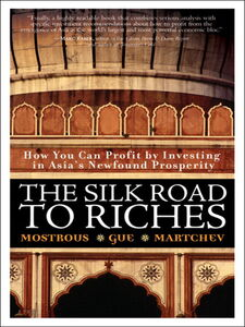 Ebook in inglese The Silk Road to Riches Gue, Elliott H. , Martchev, Ivan D. , Mostrous, Yiannis G.