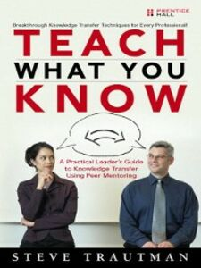 Ebook in inglese Teach What You Know Trautman, Steve