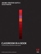 Adobe Creative Suite 4 Design Premium Classroom in a Book®