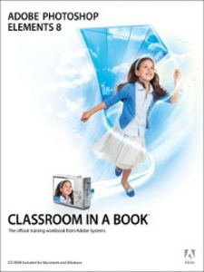 Ebook in inglese Adobe® Photoshop® Elements 8 Classroom in a Book® Team, Adobe Creative