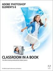 Adobe® Photoshop® Elements 8 Classroom in a Book®