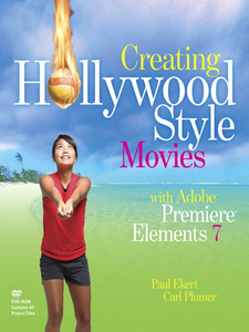Ebook in inglese Creating Hollywood-Style Movies with Adobe® Premiere® Elements 7 Ekert, Paul , Plumer, Carl