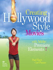 Creating Hollywood-Style Movies with Adobe® Premiere® Elements 7
