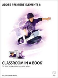 Foto Cover di Adobe® Premiere® Elements 8, Ebook inglese di Adobe Creative Team, edito da Pearson Education