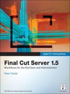 Ebook in inglese Final Cut Server 1.5 Tucker, Drew