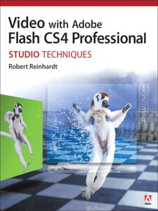 Ebook in inglese Video with Adobe® Flash® CS4 Professional Studio Techniques Reinhardt, Robert
