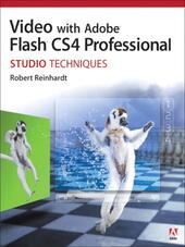 Video with Adobe® Flash® CS4 Professional Studio Techniques