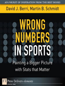 Ebook in inglese Wrong Numbers in Sports Berri, David , Schmidt, Martin