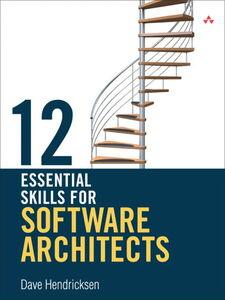 Foto Cover di 12 Essential Skills for Software Architects, Ebook inglese di Dave Hendricksen, edito da Pearson Education