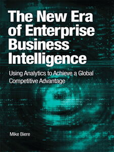 Ebook in inglese The New Era of Enterprise Business Intelligence Biere, Mike