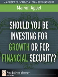 Foto Cover di Should You Be Investing for Growth or for Financial Security?, Ebook inglese di Marvin Appel, edito da Pearson Education