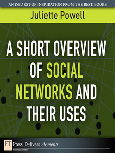 Ebook in inglese A Short Overview of Social Networks and Their Uses Powell, Juliette