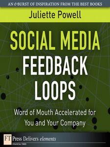 Foto Cover di Social Media Feedback Loops, Ebook inglese di Juliette Powell, edito da Pearson Education