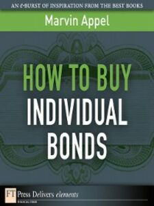 Ebook in inglese How to Buy Individual Bonds Appel, Marvin
