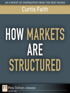 Ebook in inglese How Markets Are Structured Faith, Curtis
