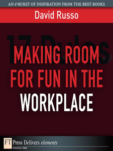 Ebook in inglese Making Room for Fun in the Workplace Russo, David