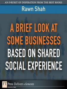 Ebook in inglese A Brief Look at Some Businesses Based on Shared Social Experience Shah, Rawn