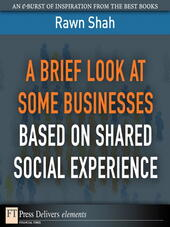 A Brief Look at Some Businesses Based on Shared Social Experience