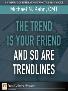 Ebook in inglese The Trend Is Your Friend and so Are Trendlines Kahn, Michael N., CMT