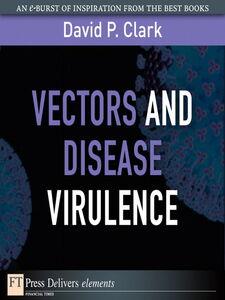 Foto Cover di Vectors and Disease Virulence, Ebook inglese di David Clark, edito da Pearson Education