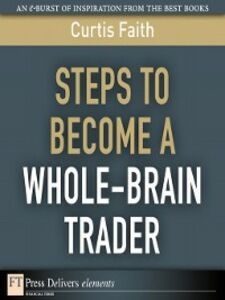 Ebook in inglese Steps to Become a Whole-Brain Trader Faith, Curtis