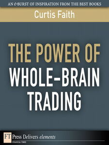 Foto Cover di The Power of Whole-Brain Trading, Ebook inglese di Curtis Faith, edito da Pearson Education