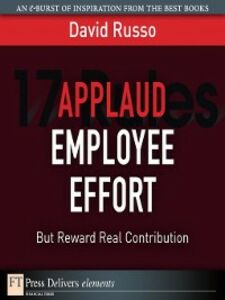 Foto Cover di Applaud Employee Effort, But Reward Real Contribution, Ebook inglese di David Russo, edito da Pearson Education