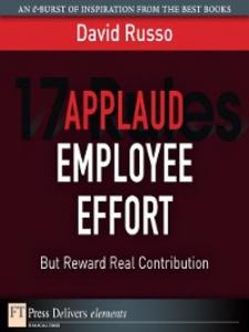 Ebook in inglese Applaud Employee Effort, But Reward Real Contribution Russo, David