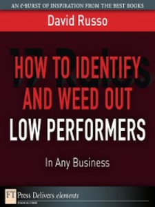 Ebook in inglese How to Identify and Weed Out Low Performers in Any Business Russo, David
