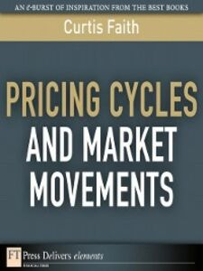 Foto Cover di Pricing Cycles and Market Movements, Ebook inglese di Curtis Faith, edito da Pearson Education