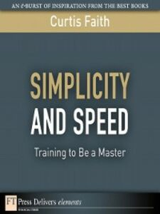 Foto Cover di Simplicity and Speed, Ebook inglese di Curtis Faith, edito da Pearson Education