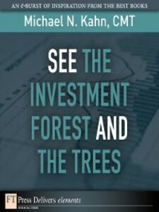 Ebook in inglese See the Investment Forest and the Trees CMT, Michael N. Kahn