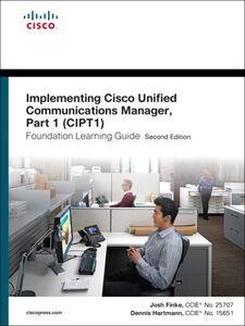 Foto Cover di Implementing Cisco Unified Communications Manager, Part 1 (CIPT1) Foundation Learning Guide, Ebook inglese di Joshua Samuel Finke,Dennis Hartmann, edito da Pearson Education